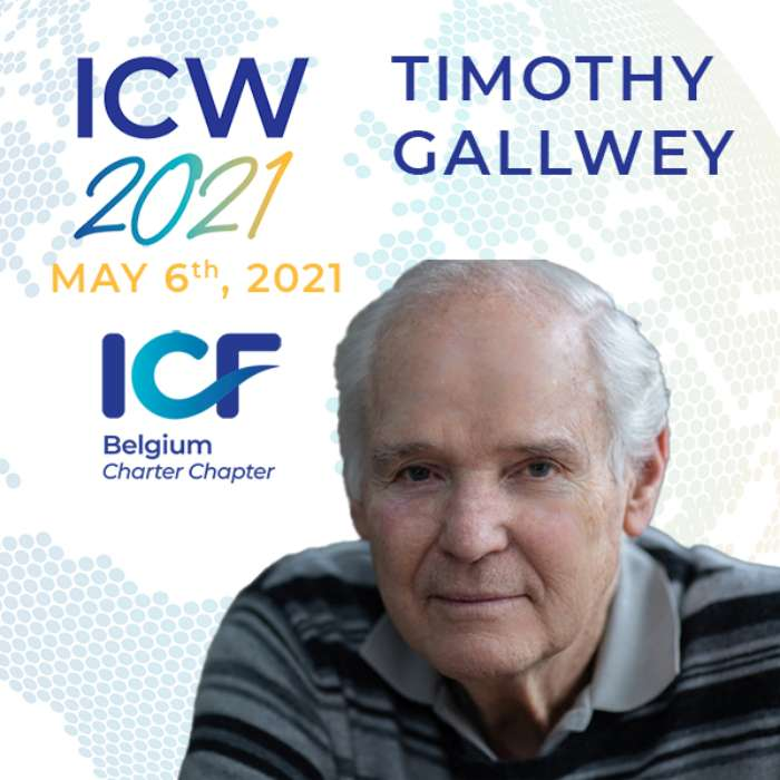 International Coaching Week 2021 -  Timothy GALLWEY : Human Possibility in a world of accelerating change.